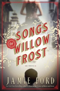 """""""Songs of Willow Frost"""" by Jamie Ford"""