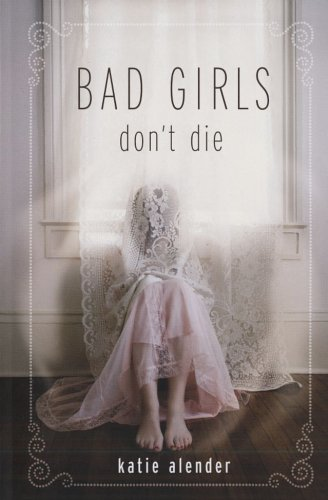 Book Review: Bad Girls Don't Die by Katie Alender