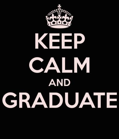 Keep Calm & Graduate / from TheSirensTale.com