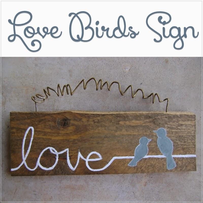 DIY Love Birds Sign from http://letsdrinkcoffeedarling.blogspot.com/