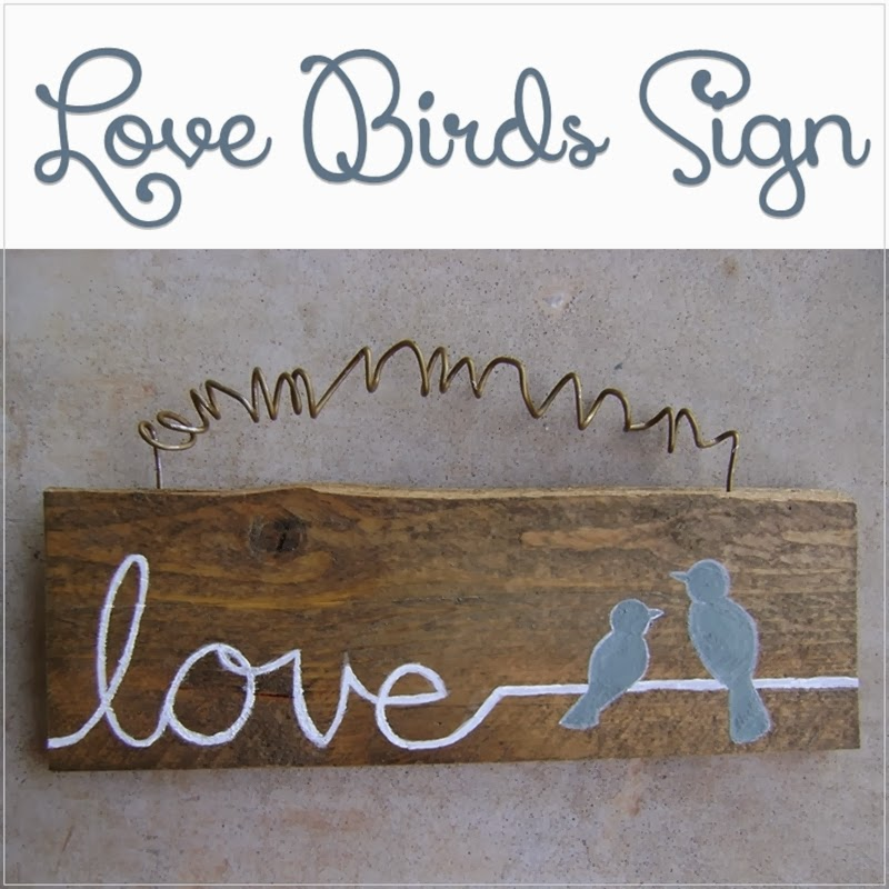DIY Love Birds Sign from http://letsdrinkcoffeedarling.blogspot.com/