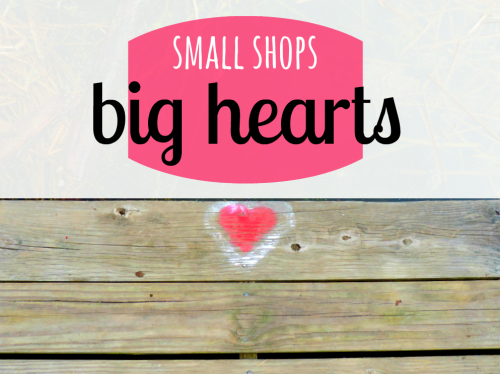 Small Shops, Big Hearts / Feature from TheSirensTale.com