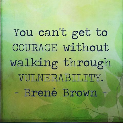 Courage + Vulnerability Quote / from TheSirensTale.com